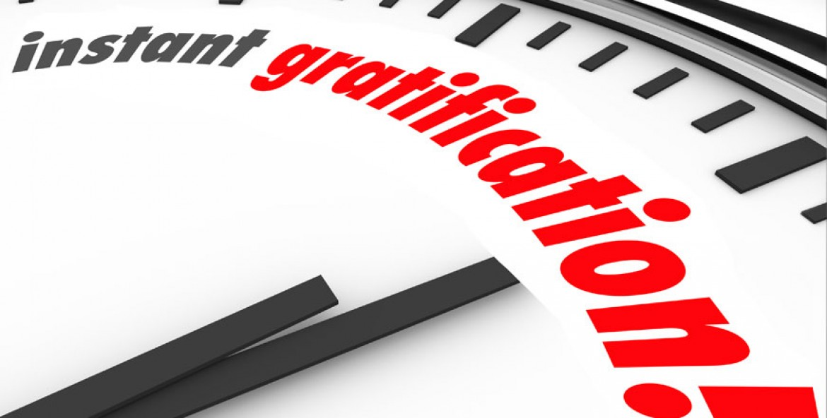 The Immediate Gratification Syndrome – The Barrier to Achieving Success and Peace